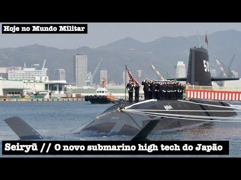 Seiryū, o novo submarino high tech do Japão