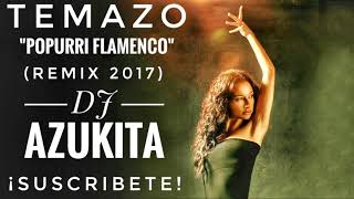 "TEMAZO ""POPURRI 2017 - 2018"" REMIX DJ AZUKITA"