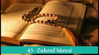 43 - Zuhruf Suresi | 89 Ayet