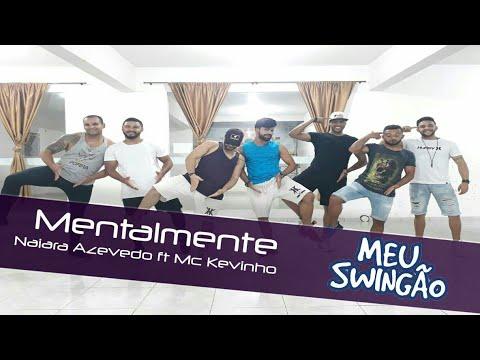Mentalmente - Naiara Azevedo ft MC Kevinho - Coreografia - Meu Swingão