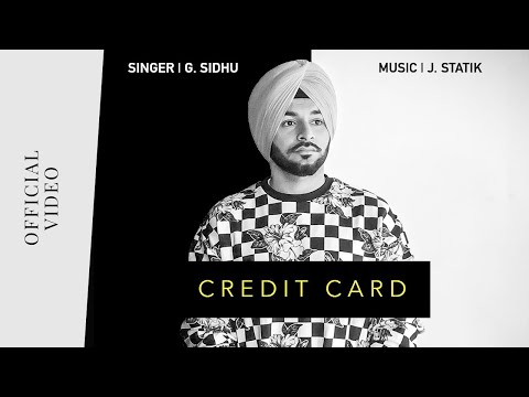 CREDIT CARD (Official Video) | G. Sidhu | J. Statik | Direct