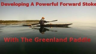Greenland Paddle-how To Develop A Powerful Forward Stroke