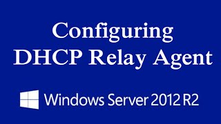 Video Configuring DHCP Relay Agent on Windows Server 2012 R2 download MP3, 3GP, MP4, WEBM, AVI, FLV Agustus 2018