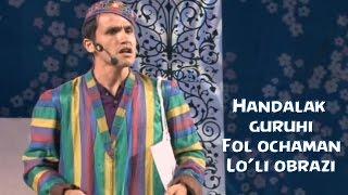 Handalak guruhi - Fol ochaman | Lo