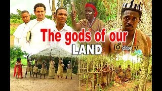 The god's of our land Part One - 2017 LATEST NIGERIAN MOVIES
