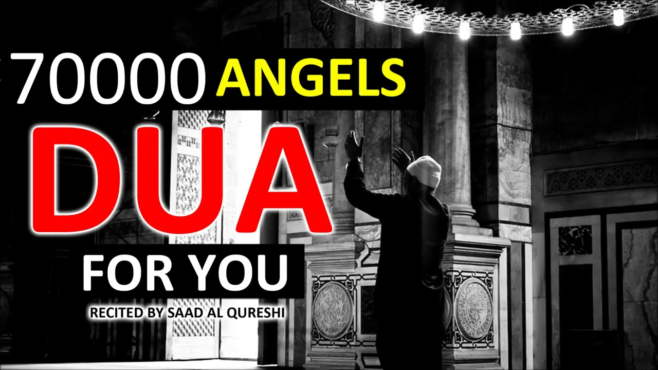 Download 70,000 Angels Pray for you (Must listen this dua)
