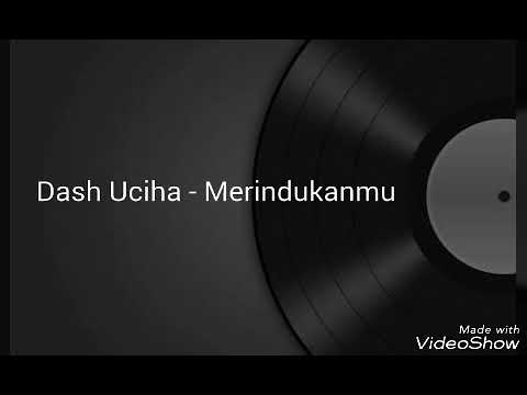 Dash Uciha - Merindukanmu ( Lyric Video & Chord Gitar )