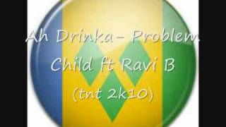Ah Drinka- Problem Child ft Ravi B (TNT 2K10)