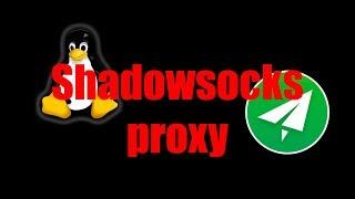 🛠 Универсальный прокси сервер Shadowsock на Debian 9.1 🛠 Установка, настройка на все платформs/