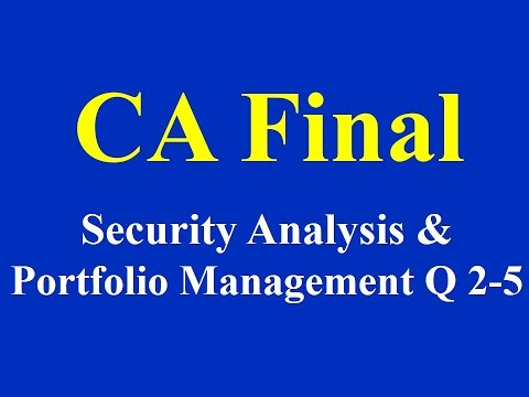 CA Final-Security Analysis and Portfolio Management Q 2 to 5