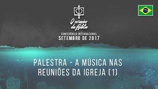 Palestra - A música nas reuniões da igreja (1)