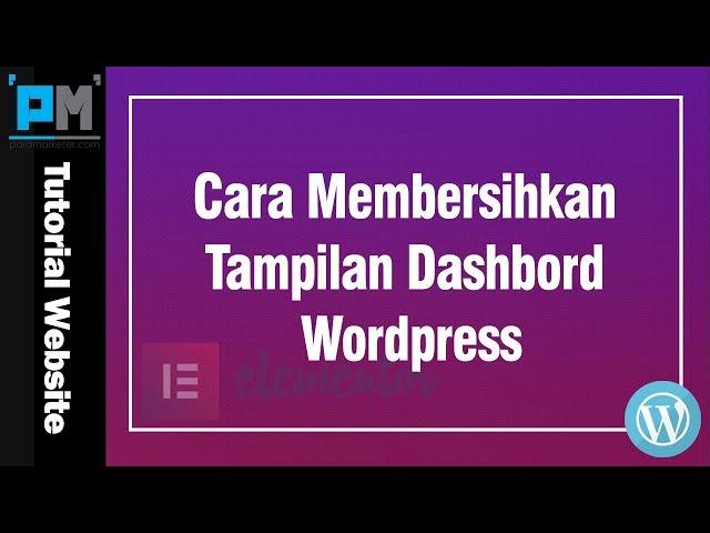 Cara Membersihkan Tampilan Dasboard WordPress #12
