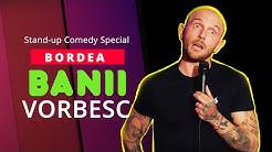 Banii Vorbesc | Bordea | Stand-up Comedy
