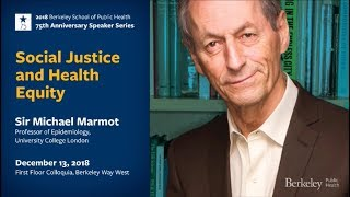 Social Justice and Health Equity - A talk with Sir Michael Marmot