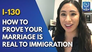 I-130 - How To Prove Your Marriage Is Real To Immigration