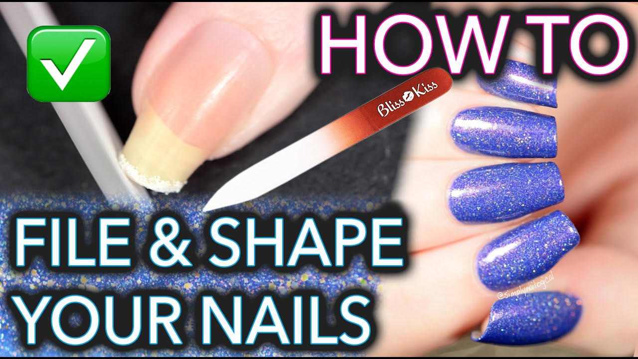 How to FILE and SHAPE your nails like a BOSS - YouTube