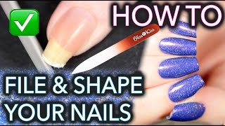 How to FILE aฑd SHAPE your nails like a BOSS