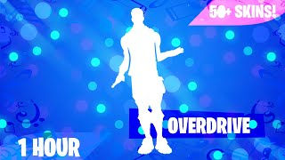 FORTNITE - OVERDRIVE EMOTE 1 HOUR (50+ Skins!) (Music Download Included!)