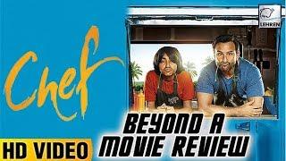 Chef | Beyond Movie Review | Saif Ali Khan | Raja Krishna Menon | Padmapriya Janakiraman | LehrenTV