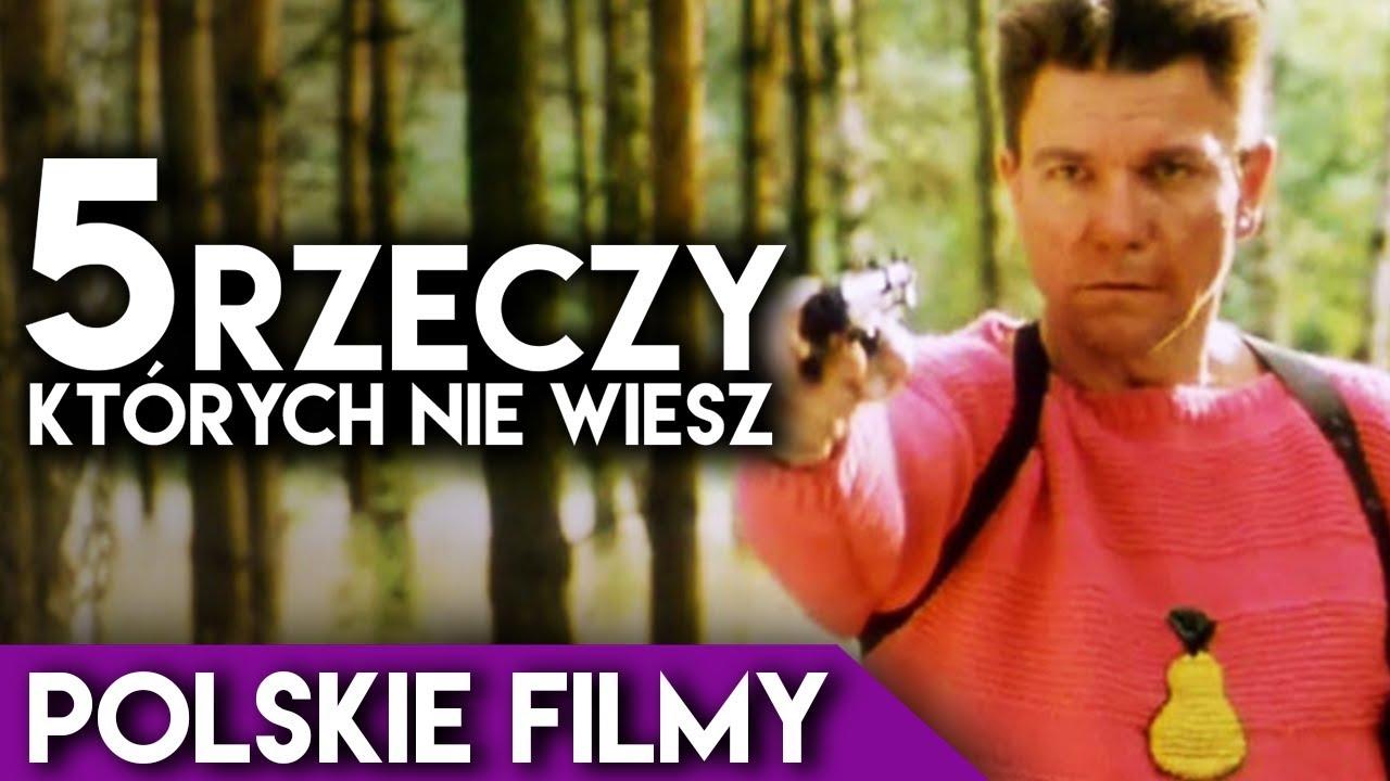 5 rzeczy, których nie wiesz – POLSKIE FILMY!
