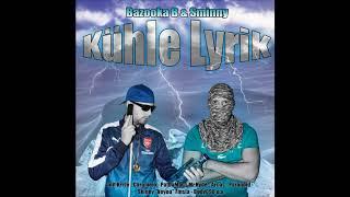 BAZOOKA B & SMINNY - KüHLE LYRIK (Full Mixtape)