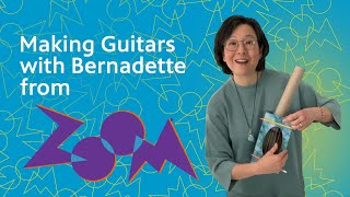 Bernadette Makes A Tissue Box Guitar - ZOOM Into Action