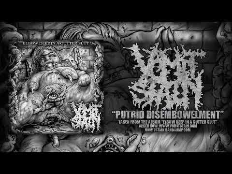 VOMIT STAIN - PUTRID DISEMBOWELMENT (NEW SONG 2017)