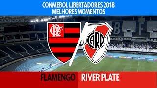 Melhores Momentos - Flamengo 2 x 2 River Plate - Libertadores - 28/02/2018