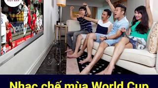 Nhạc chế mùa  world cup - hot girl xinh đẹp đã hát cover