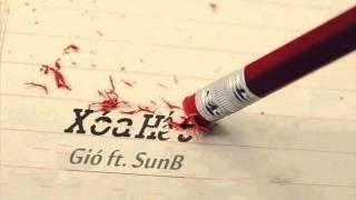 Xóa Hết - Gió ft. SunB