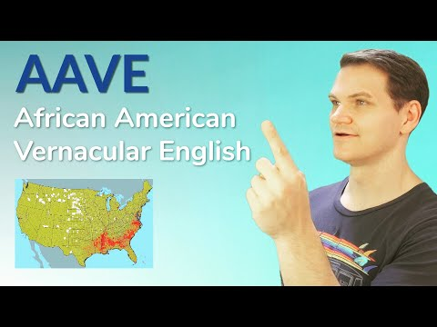 AAVE - African American Vernacular English