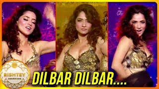 Ankita lokhande H0T Dance Performance On Dilbar Song | Zee Rishtey Awards 2018