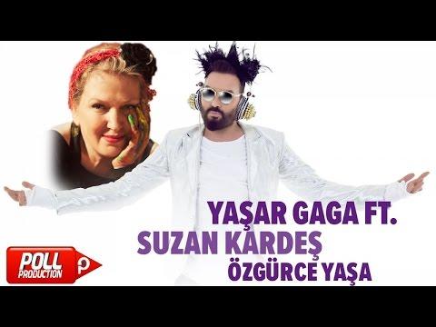 Yaşar Gaga Ft. Suzan Kardeş - Özgürce Yaşa - ( Official Audio )