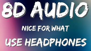 Drake - Nice For What (8D Audio) 🎧