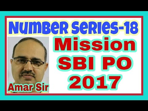 Number Series-18: [RBI Grade B Officer's Exam]: Mission SBI PO-2017: Shortcut Tricks: By Amar Sir