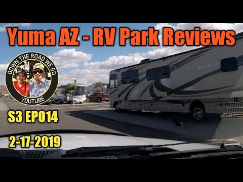 RV Travel Channel - Yuma, AZ RV Parks & Resorts - Drive Through Reviews - Part 3 - S3 EP014