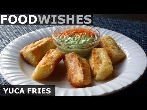 Crispy Yuca Fries Fried Cassava – Food Wishes