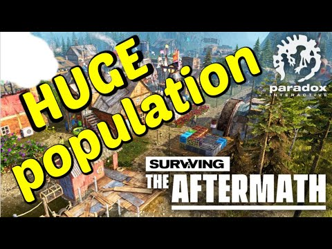 Huge Population Surviving the Aftermath - Gameplay |