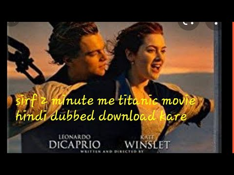 Download titanic movie dubbed in hindi/how to download titanic movie hindi or English