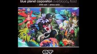 Blue Planet Corporation - Over Bloody Flood ( Atmos Remix)