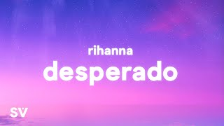 Rihanna - Desperado (TikTok Remix) Lyrics | Desperado, Sittin' in an old Monte Carlo