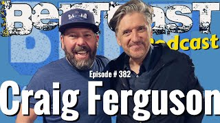 Bertcast # 382 – Craig Ferguson & ME