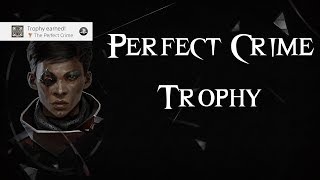 Dishonored: Death of the Outsider - The Perfect Crime Trophy