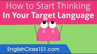 How to Start Thinking in English?