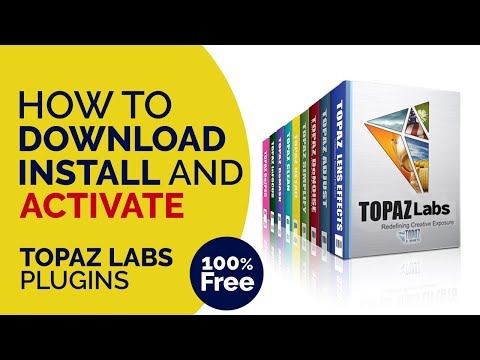 How To Download  Install & Activate Topaz Labs Plugins 100% Free | I Wasif
