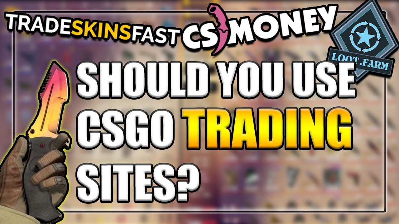 Watch Should You Use CSGO Trading Sites? - Counter-Strike