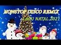 Nonstop Disco Remix Lagu Natal  Spesial Dj Natal Remix Selamat Tahun Baru   Mp3 - Mp4 Download
