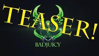 Badjuicy [Rogue 6.2 Teaser]