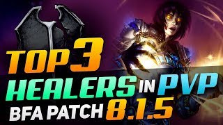 Top 3 Healers In PvP | BfA Patch 8.1.5 | BEST AZERITE TRAITS, TALENTS, STATS, ARENA COMPS