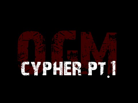 CYPHER PT 1 - OGM (0 to 100 remix)